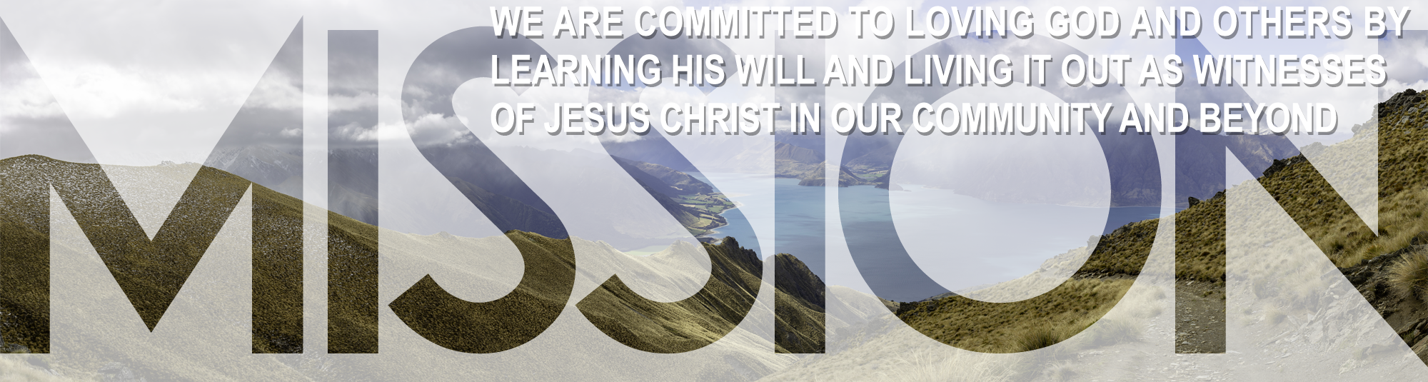 Mission Statement: We are committed to Loving God and others by Learning His will and Living it out as witnesses of Jesus Christ in our community and beyond